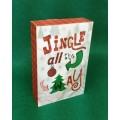 "Jingle All The Way Block Sign 8"" x 5"""