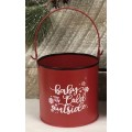 """Baby It's Cold Outside Bucket 4""""x4"""""""