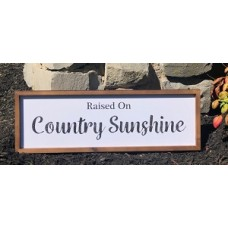 "Raised On Country Sunshine Sign 8""x24"""