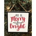 """All Is Merry & Bright Ornament 4.5""""x4.5"""""""