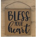"Bless Your Heart Sign 5"" x 5"""