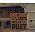 "Favorite Color Rust Sign 5.5"" x 5.5"""