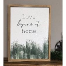 """Love Begins At Home Sign     16"""" x 12"""""""
